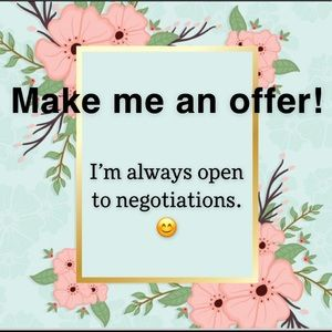 I'm always in the market to negotiate.